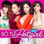 bo tu hoan hao: hotgirl nhaccuatui (vol.1) - khoi my, minh hang, miu le, bich phuong