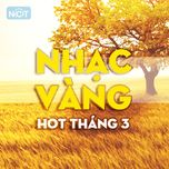nhac vang hot thang 3 - dj