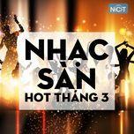 nhac san hot thang 3 - v.a