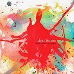 can't wait any longer - dear future