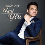 ngai yeu (single) - khac viet