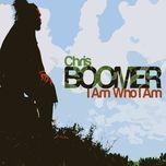i am who i am - chris boomer