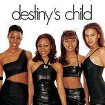 tuyen tap ca khuc hay nhat cua destiny's child (2011) - destiny's child