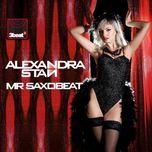 mr saxobeat (the remixes) - alexandra stan