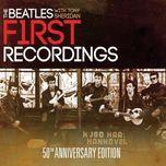 first recordings (50th anniversary edition) - the beatles, tony sheridan