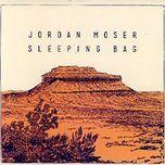 sleeping bag - jordan moser