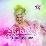 butterflies (remixes) - kamaliya