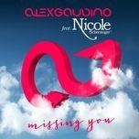 missing you (remixes ep 2013) - alex gaudino, nicole scherzinger