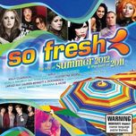 so fresh the hits of summer 2012 and the best of 2011 (cd1) - v.a