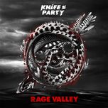 rage valley (ep) - knife party