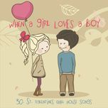 when a girl loves a boys: 30 st. valentine chill house songs - v.a