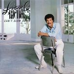 can't slow down (deluxe edition) - lionel richie