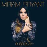 push play (ep 2013) - miriam bryant
