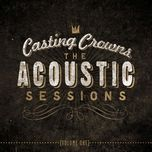 the acoustic sessions, vol. one - casting crowns