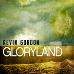 gloryland - kevin gordon