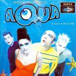 tuyen tap cac music video hay nhat cua aqua (2011) - aqua