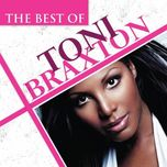 the best of toni braxton - toni braxton