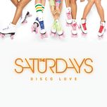 disco love (remixes ep) - the saturdays