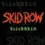 thickskin - skid row