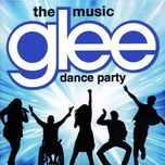 the music, dance party - glee
