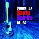 santo spirito blues - chris rea