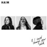 if i could change your mind (single) - haim