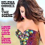 love you like a love song (remixes ep) - selena gomez & the scene