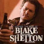 loaded: the best of blake shelton - blake shelton