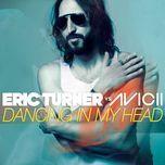 dancing in my head (ep) - eric turner, avicii