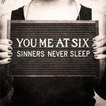 sinners never sleep (3rd album) - you me at six