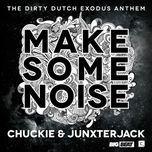 chuckie & junxterjack - make some noise (remixes part 1- ep) - dj