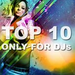 top 10 only for djs - dj