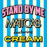 stand by me (ep) - matt cab, cream