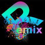 hit remixed songs - dang cap nhat