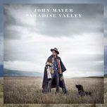 paradise valley - john mayer
