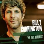we are tonight (2013) - billy currington