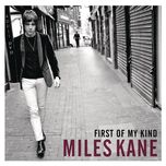 first of my kind (ep) - miles kane