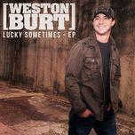 lucky sometimes (ep) - weston burt