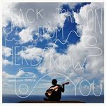 from here to now to you (2013) - jack johnson