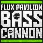 bass cannon (single) - flux pavilion