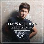 get to know you (ep) - jai waetford