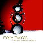 merry mixmas (christmas classics remixed) - dj