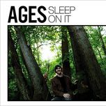 sleep on it - ages
