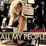 all my people (remixes - ep 2013) - alexandra stan, manilla maniacs