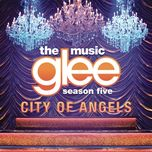 city of angels (ep) - glee cast