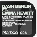 like spinning plates (remixes ep) - dash berlin, emma hewitt
