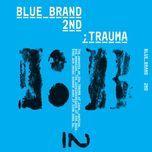 blue brand 2nd trauma part 2 - v.a