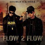 flow 2 flow - dok2, double k