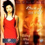 giong nhu toi (best of da vu 7) - v.a