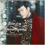 loi yeu muon mang (single 2012) - blue duy linh